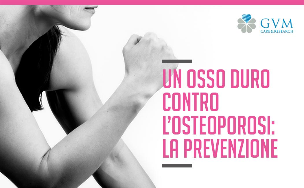 Un osso duro contro l'osteoporosi: la nuova campagna nazionale GVM Care&Research firmata Menabò